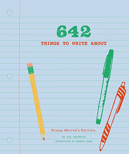 642 Things to Write About: Young Writer's Edition von Abrams & Chronicle Books