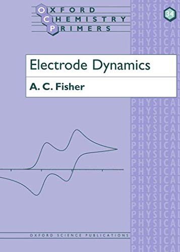 Electrode Dynamics (Oxford Chemistry Primers)
