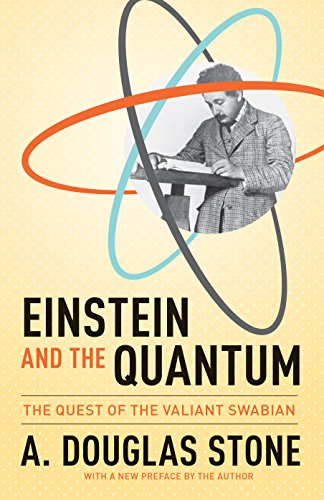 Einstein and the Quantum: The Quest of the Valiant Swabian von Princeton University Press