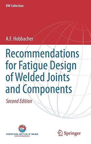 Recommendations for Fatigue Design of Welded Joints and Components (IIW Collection)