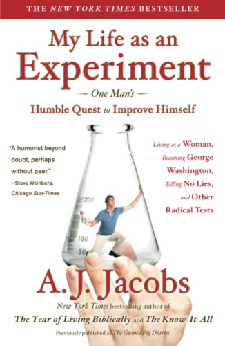 My Life as an Experiment: One Man's Humble Quest to Improve Himself by Living as a Woman, Becoming George Washington, Telling No Lies, and Other Radical Tests von Simon & Schuster