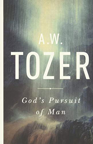God's Pursuit of Man: Tozer's Profound Prequel to the Pursuit of God von Moody Pub