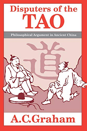 Disputers of the Tao: Philosophical Argument in Ancient China von Brand: Open Court Press