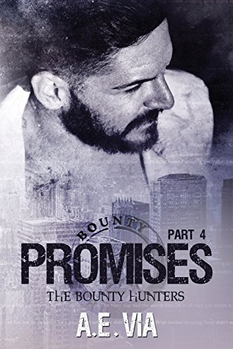 Promises Part 4 (The Bounty Hunters, Band 4) von CreateSpace Independent Publishing Platform