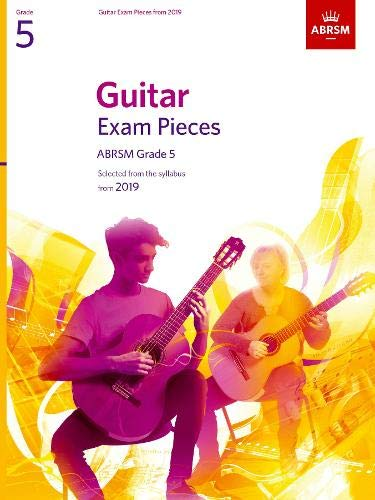 Guitar Exam Pieces from 2019, ABRSM Grade 5: Selected from the syllabus starting 2019 (ABRSM Exam Pieces) von ABRSM Publishing