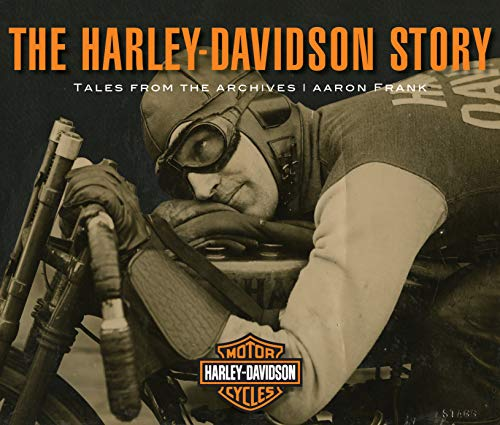 The Harley-Davidson Story: Tales from the Archives von MOTORBOOKS INTL