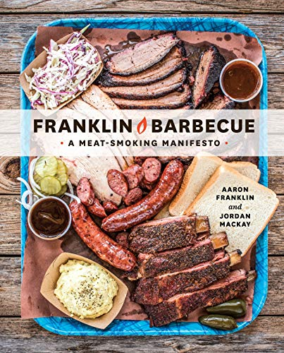 Franklin Barbecue: A Meat-Smoking Manifesto [A Cookbook] von Ten Speed Press