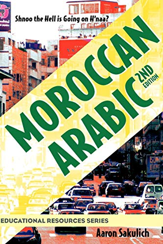 Moroccan Arabic: Shnoo the Hell is Going On H'naa? A Practical Guide to Learning Moroccan Darija - the Arabic Dialect of Morocco (2nd edition) (Educational Resources) von Collaborative Media International