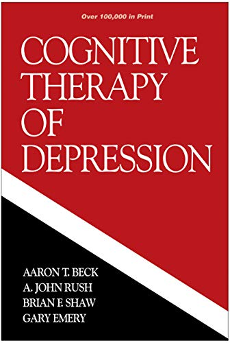 Cognitive Therapy of Depression (The Guilford Clinical Psychology and Psychopathology Series) von Guilford Publications