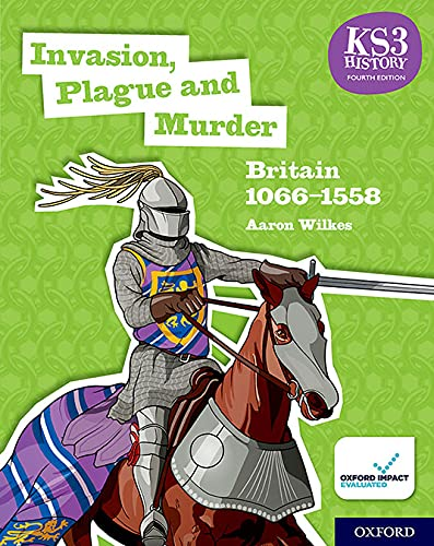 KS3 History 4th Edition: Invasion, Plague and Murder: Britain 1066-1558 Student Book von OUP Oxford