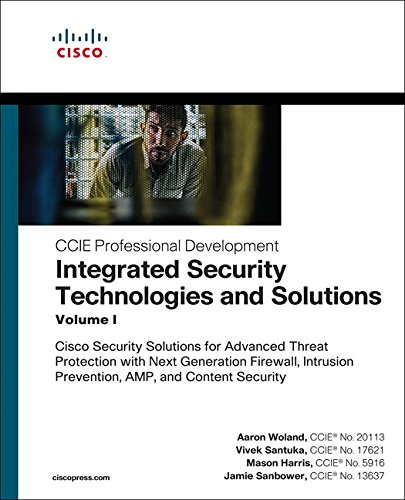 Integrated Security Technologies and Solutions - Volume I: Cisco Security Solutions for Advanced Threat Protection with Next Generation Firewall, ... Prevention, A (CCIE Professional Development) von Pearson Education (US)