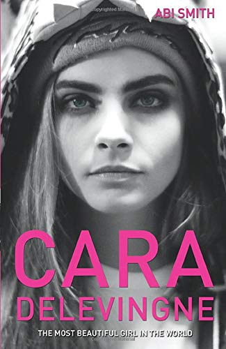 Cara Delevingne -the Most Beautiful Girl In The World von John Blake