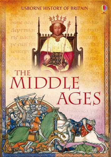 The Middle Ages (History of Britain) von Usborne Publishing Ltd