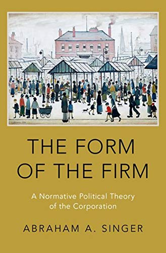 The Form of the Firm: A Normative Political Theory of the Corporation von PAPERBACKSHOP UK IMPORT