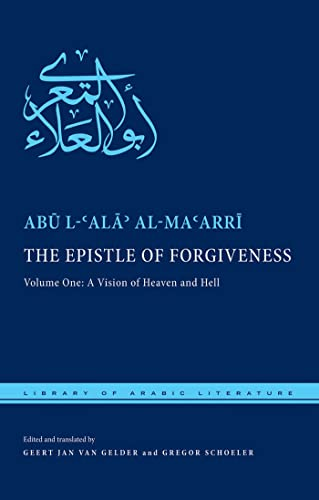 1: The Epistle of Forgiveness: Volume One: A Vision of Heaven and Hell (Library of Arabic Literature =)