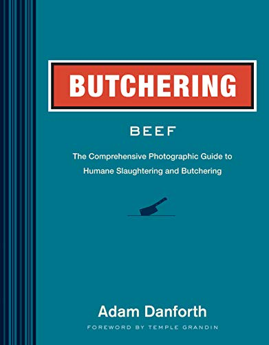 Butchering Beef: The Comprehensive Photographic Guide to Humane Slaughtering and Butchering von STOREY PUB