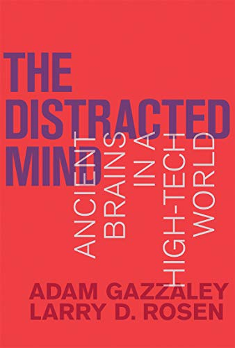 Distracted Mind: Ancient Brains in a High-Tech World (Mit Press) von The MIT Press