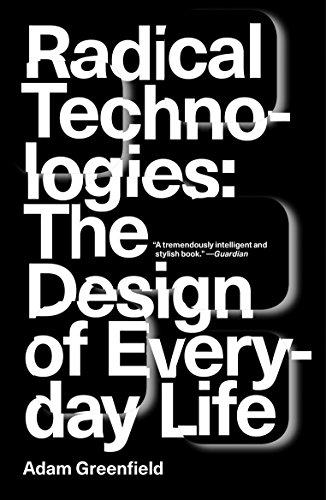 Radical Technologies: The Design of Everyday Life von Verso