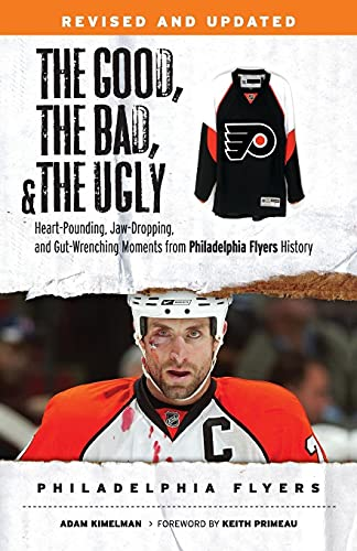 Good, the Bad, & the Ugly: Philadelphia Flyers (The Good, the Bad, and the Ugly) von Triumph Books