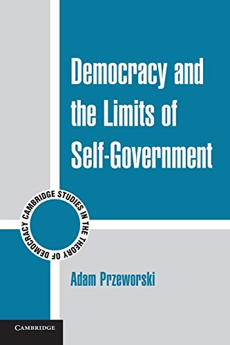 Democracy and the Limits of Self-Government (Cambridge Studies in the Theory of Democracy, Band 9) von Cambridge University Pr.