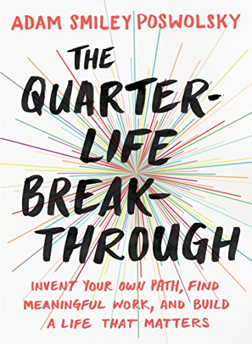 The Quarter-Life Breakthrough: Invent Your Own Path, Find Meaningful Work, and Build a Life That Matters von TarcherPerigee