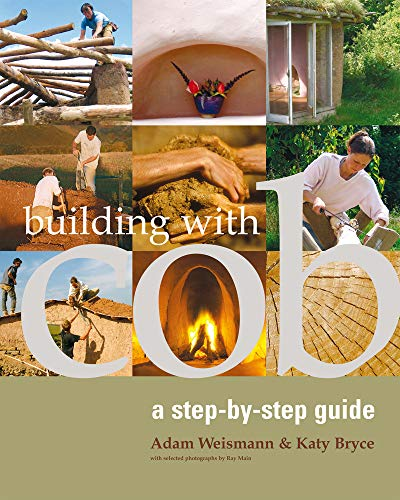 Building with Cob: A Step-by-step Guide (Sustainable Building, Band 1) von Green Books