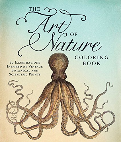 The Art of Nature Coloring Book: 60 Illustrations Inspired by Vintage Botanical and Scientific Prints von Adams Media