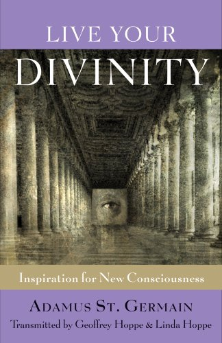 Live Your Divinity: Inspiration for New Consciousness