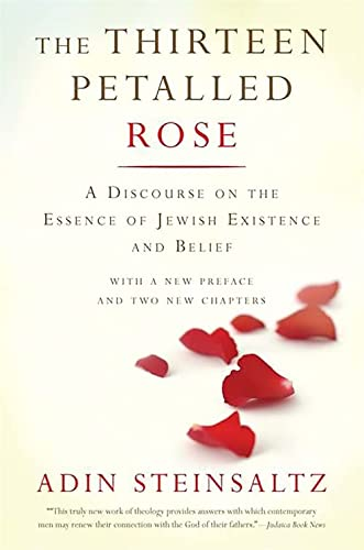 The Thirteen Petalled Rose: A Discourse On The Essence Of Jewish Existence And Belief von Basic Books
