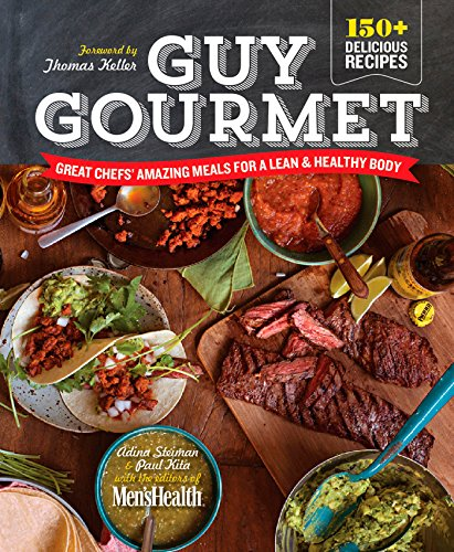 Guy Gourmet: Great Chefs' Best Meals for a Lean & Healthy Body: A Cookbook