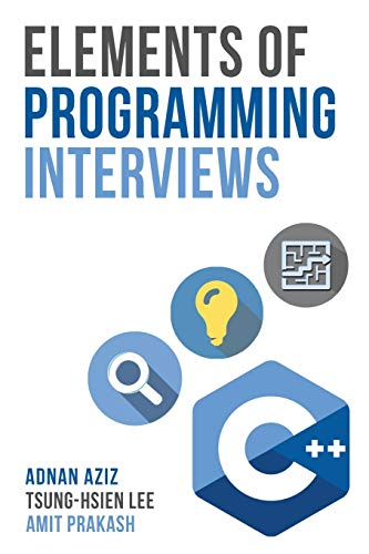 Elements of Programming Interviews: The Insiders' Guide von Createspace Independent Publishing Platform