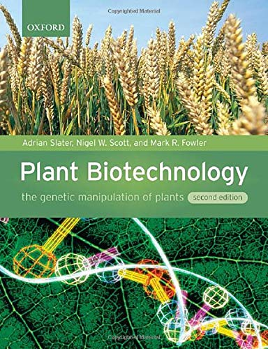 Plant Biotechnology: The Genetic Manipulation Of Plants von Oxford University Press