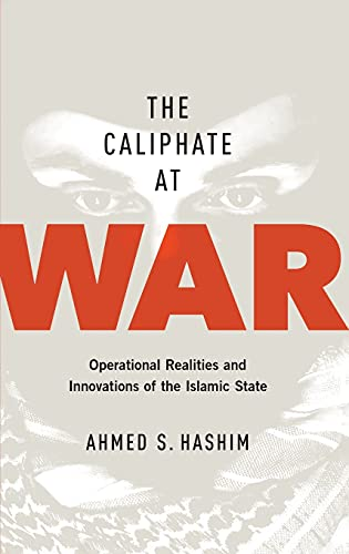 The Caliphate at War: Operational Realities and Innovations of the Islamic State von OXFORD UNIV PR