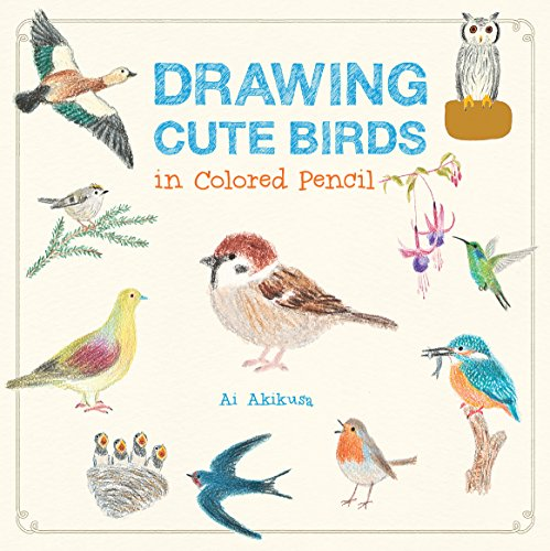 Drawing Cute Birds in Colored Pencil von Quarry Books