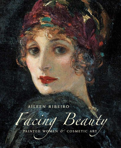 Facing Beauty - Painted Women and Cosmetic Art von Yale University Press