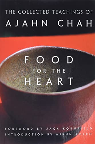 Food for the Heart: The Collected Teachings of Ajahn Chah: The Collected Sayings of Ajahn Chah