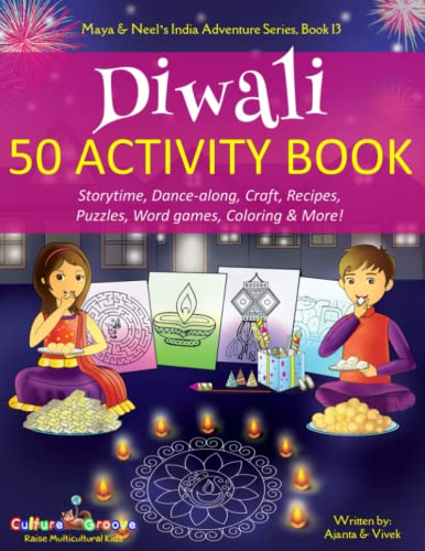 Diwali 50 Activity Book: Storytime, Dance-along, Craft, Recipes, Puzzles, Word games, Coloring & More! (Maya & Neel's India Adventure Series, Band 13) von Bollywood Groove