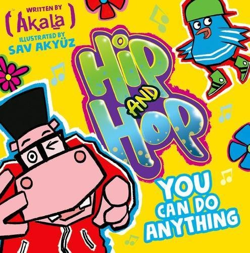 Akala: Hip and Hop: You Can Do Anything (Hip & Hop 1) von Oxford Children's Books