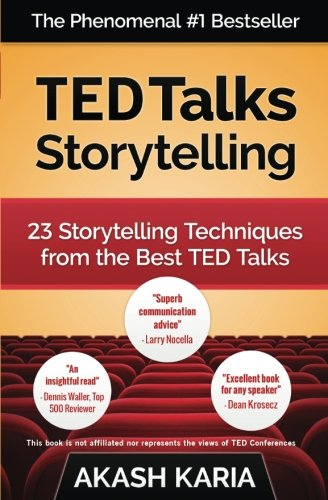 TED Talks Storytelling: 23 Storytelling Techniques from the Best TED Talks von CreateSpace Independent Publishing Platform