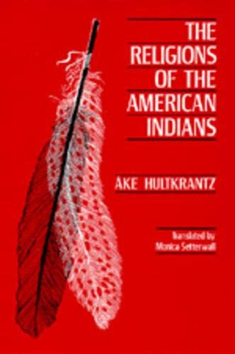 The Religions of the American Indians (Hermeneutics: Studies in the History of Religions) von University of California Press