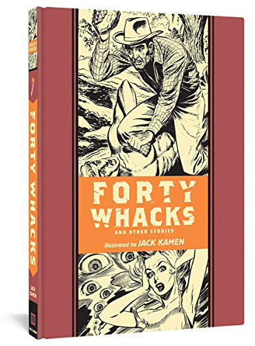 Forty Whacks And Other Stories (Ec Comics Library) von Fantagraphics Books