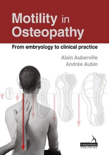 Motility in Osteopathy: An embryology based concept von Handspring Publishing Limited