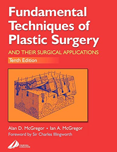 Fundamental Techniques of Plastic Surgery: And Their Surgical Applications, 10e von Churchill Livingstone