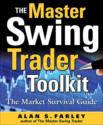 The Master Swing Trader Toolkit: The Market Survival Guide