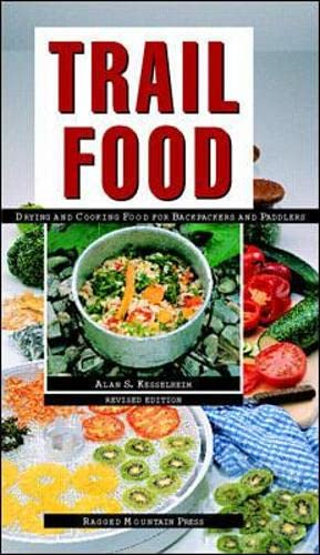 Trail Food: Drying and Cooking Food for Backpacking and Paddling von International Marine Publishing