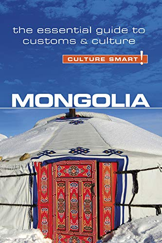 Mongolia - Culture Smart!: The Essential Guide to Customs & Culture