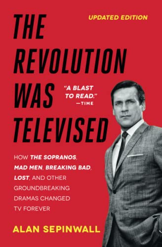 The Revolution Was Televised: The Cops, Crooks, Slingers, and Slayers Who Changed TV Drama Forever
