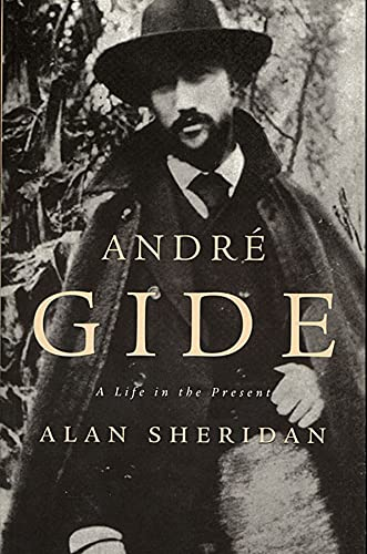 ANDRE GIDE: A Life in the Present von HARVARD UNIV PR