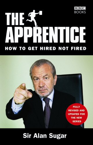 The Apprentice: How To Get Hired Not Fired von BBC Books