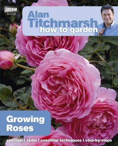 Alan Titchmarsh How to Garden: Growing Roses von BBC Books